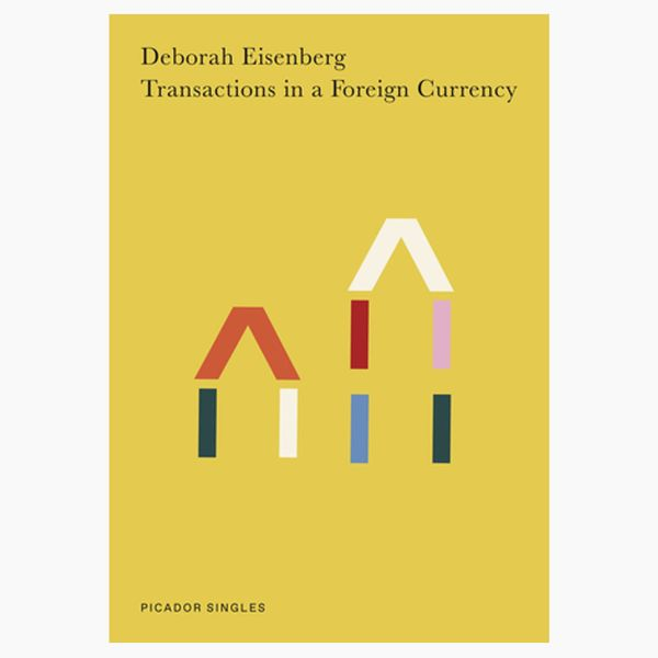 Transactions in a Foreign Currency by Deborah Eisenberg