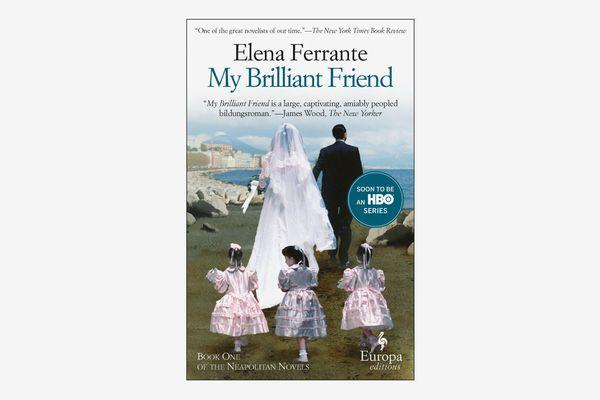 My Brilliant Friend: Neapolitan Novels, Book One by Elana Ferrante