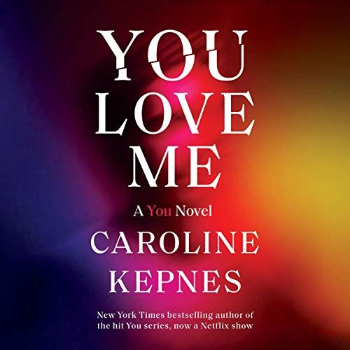 You Love Me by Caroline Kepnes