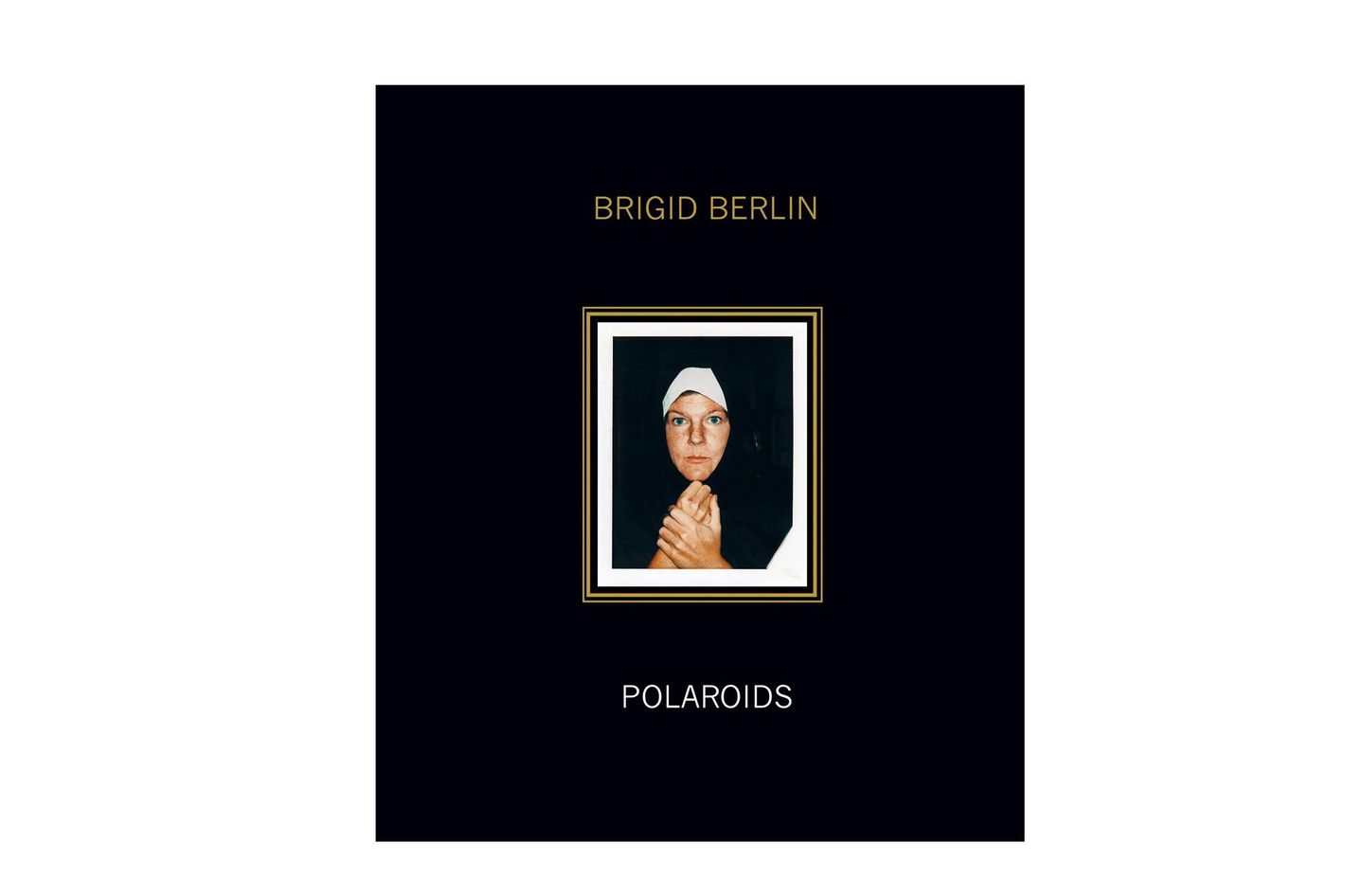 Brigid Berlin: Polaroids: Deluxe Limited Edition