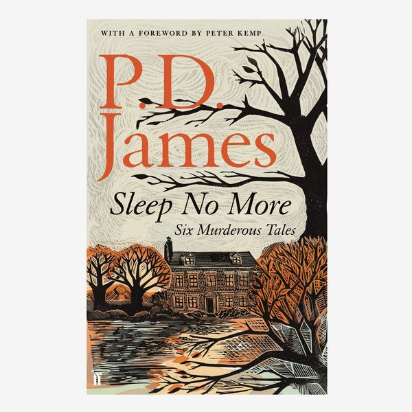 'Sleep No More: Six Murderous Tales', by P.D James