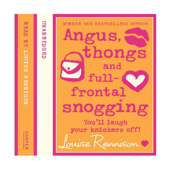 Angus, Thongs and Full Frontal Snogging by Louise Rennison, read by the author