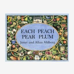 Each Peach Pear Plum by Janet & Allan Ahlberg