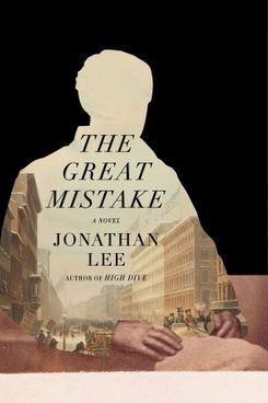 The Great Mistake, by Jonathan Lee
