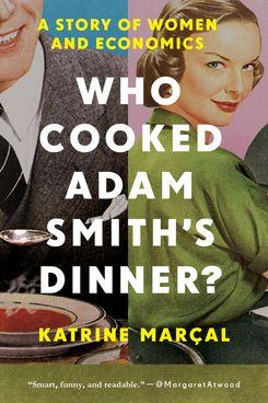 <em>Who Cooked Adam Smith's Dinner?</em>