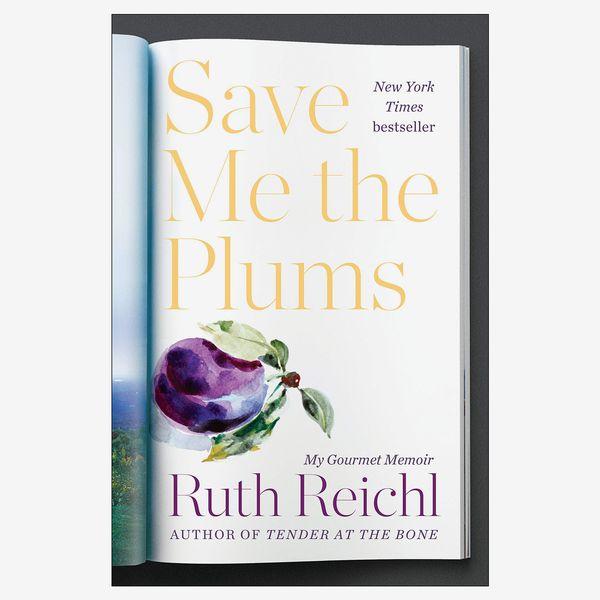 'Save Me the Plums: My Gourmet Memoir'