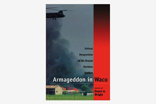 Armageddon in Waco: Critical Perspectives on the Branch Davidian Conflict