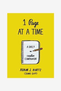 Adam J. Kurtz 1 Page at a Time : A Daily Creative Companion