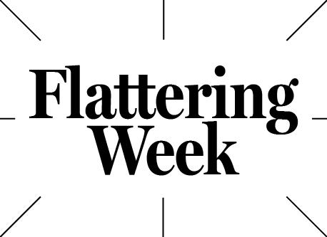 Flattering Week