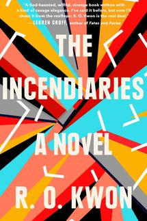 The Incendiaries, by R. O. Kwon