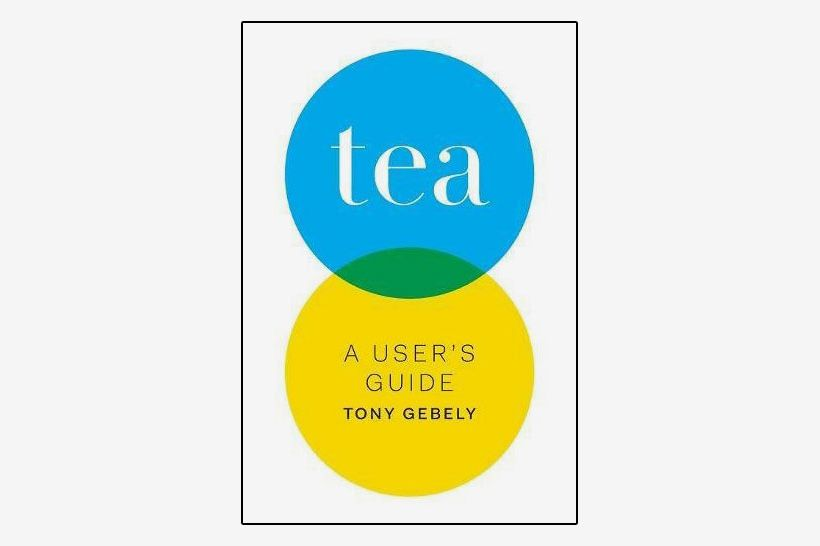 Tea: A User Guide by Tony Gebely