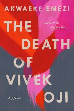 The Death of Vivek Oji: A Novel, by Akwaeke Emezi