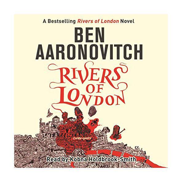Rivers of London by Ben Aaronovitch, read by Kobna Holdbrook-Smith