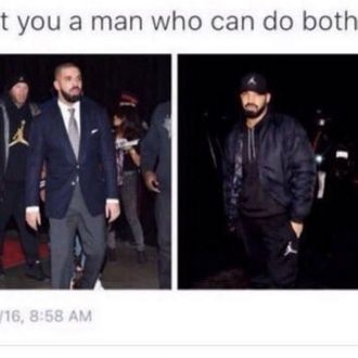 Drake Has Become A Very Good New Meme A Man Who Can Do Both