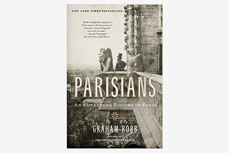 Parisians: An Adventure History of Paris, by Graham Robb