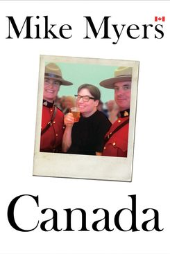 Canada, by Mike Myers