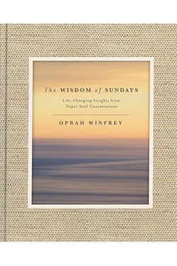 The Wisdom of Sundays, by Oprah Winfrey