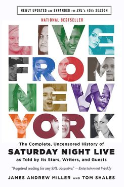 Live from New York: The Complete, Uncensored History of Saturday Night Live, as Told by the Stars, Writers, and Guests