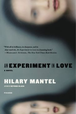 An Experiment in Love, by Hilary Mantel (1996)