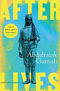 Afterlives, by Albdulrazak Gurnah