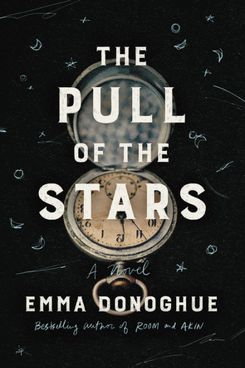 The Pull of the Stars, by Emma Donoghue (July 21)