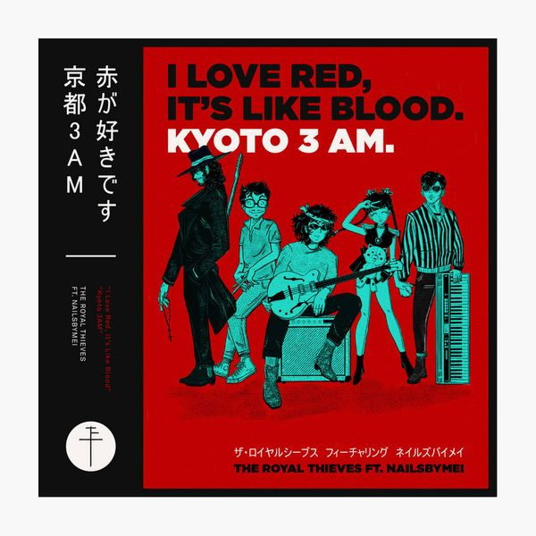 'I Love Red, It's Like Blood / Kyoto 3AM' by The Royal Thieves and Nails by Mei