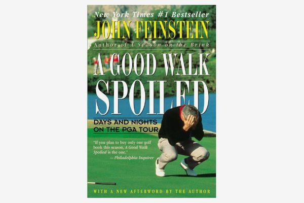 A Good Walk Spoiled by John Feinstein