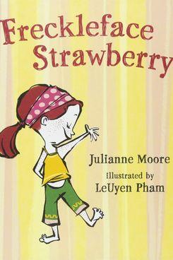 Freckleface Strawberry, Julianne Moore