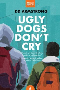 Ugly Dogs Don't Cry by DD Armstrong