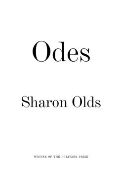 Odes, Sharon Olds