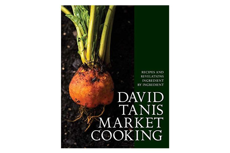 'David Tanis Market Cooking: Recipes and Revelations, Ingredient by Ingredient,' by David Tanis