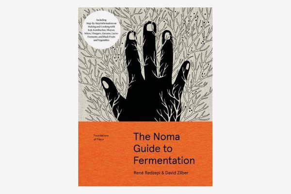 The Noma Guide to Fermentation, by René Redzepi and David Zilber