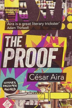 The Proof, César Aira