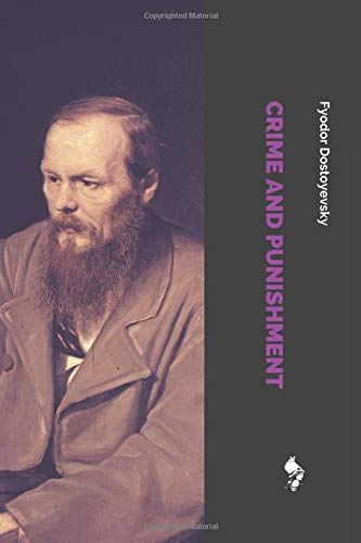<em>Crime and Punishment</em> by Fyodor Dostoevsky