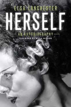 Herself by Elsa Lanchester, foreword by Mara Wilson