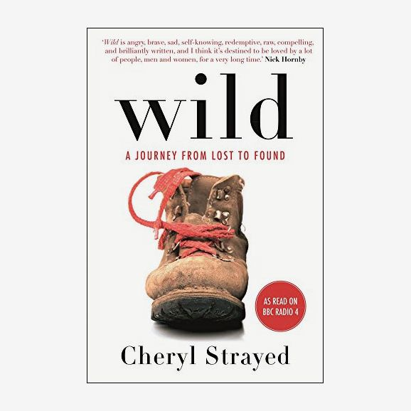 Wild: A Journey From Lost to Found, Cheryl Strayed