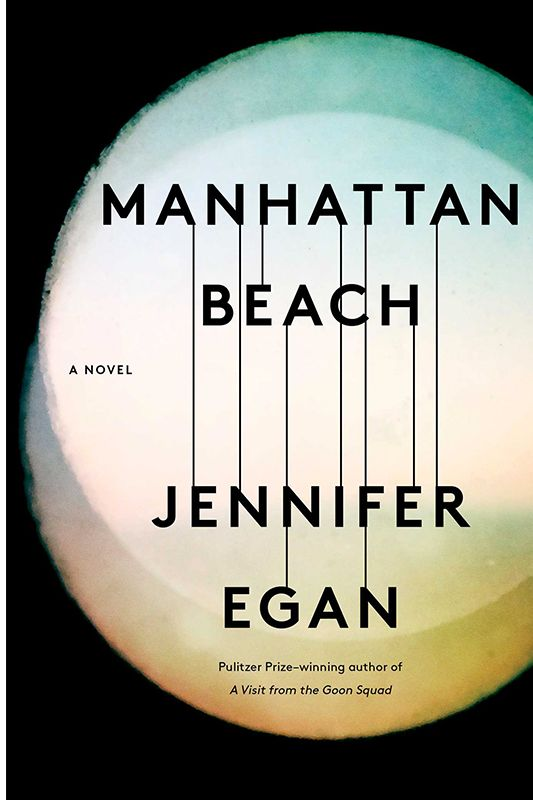 """Manhattan Beach"" by Jennifer Egan"