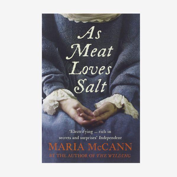 'As Meat Loves Salt,' by Maria McCann