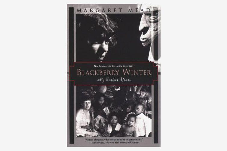 Blackberry Winter: My Earlier Years by Margaret Mead