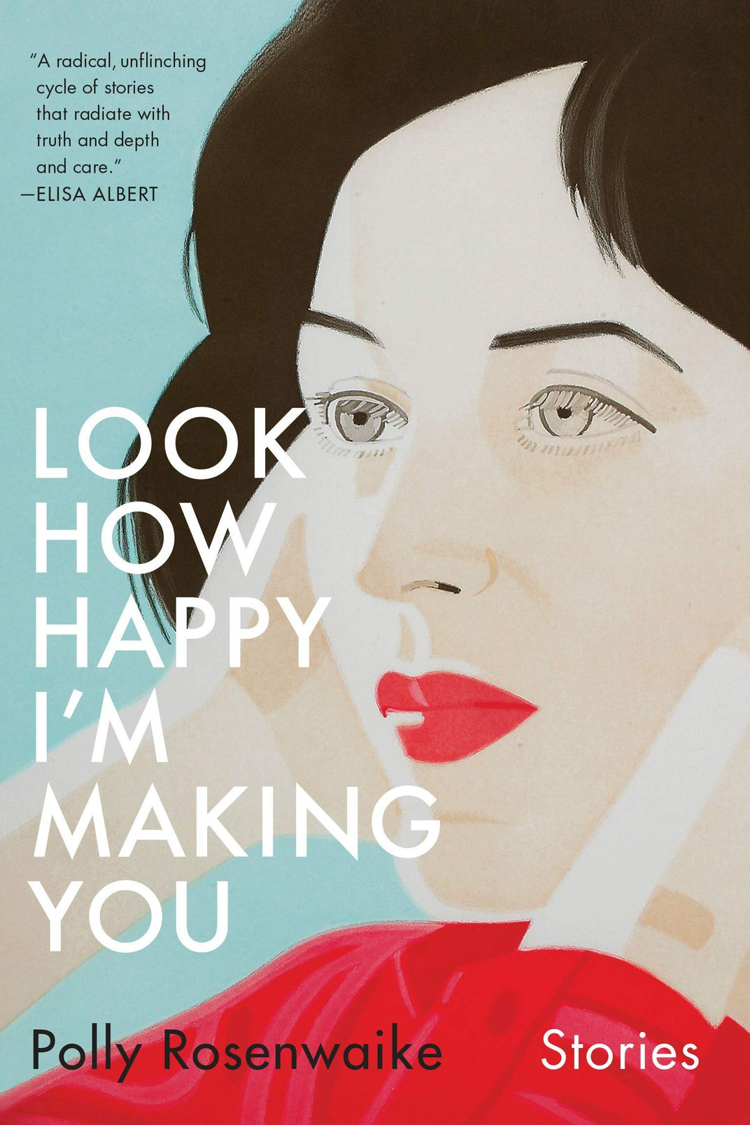 Look How Happy I'm Making You, by Polly Rosenwaike (Doubleday, March 19)