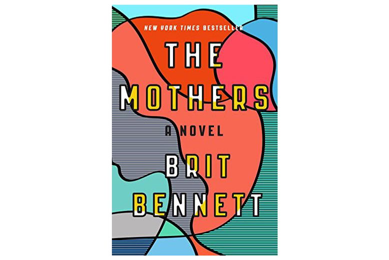 The Mothers: A Novel by Brit Bennett