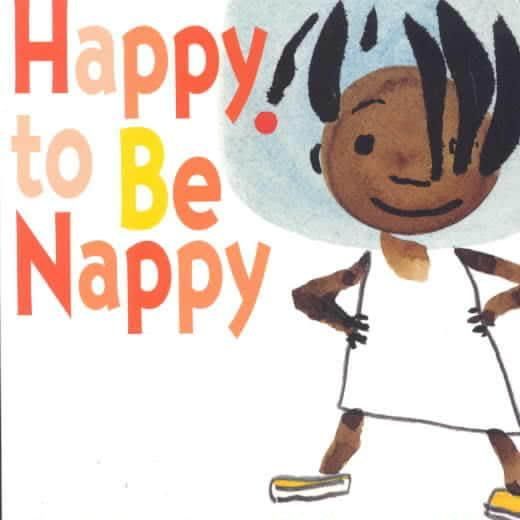 Happy To Be Nappy by bell hooks, illustrated by Chris Raschka