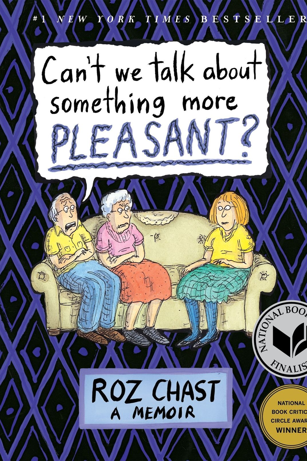 Can't We Talk About Something More Pleasant?, by Roz Chast