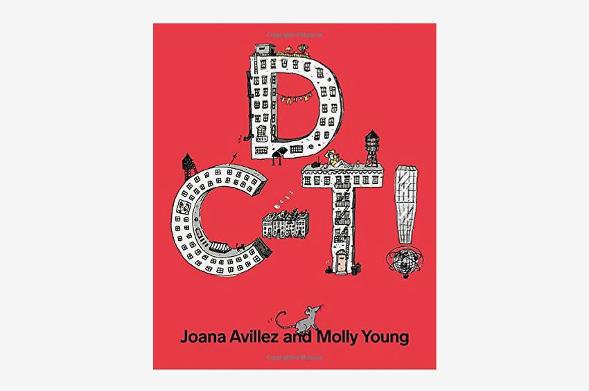 D C-T! by Molly Young and Joana Avillez