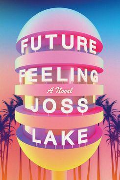 Future Feeling, by Joss Lake