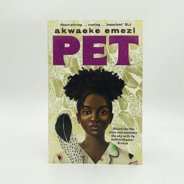 """""""Pet"""", by Akwaeke Emezi"""