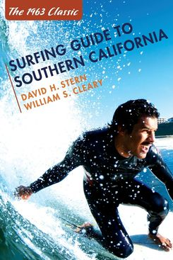 Surfing Guide to Southern California by David H. Stern and William S. Cleary
