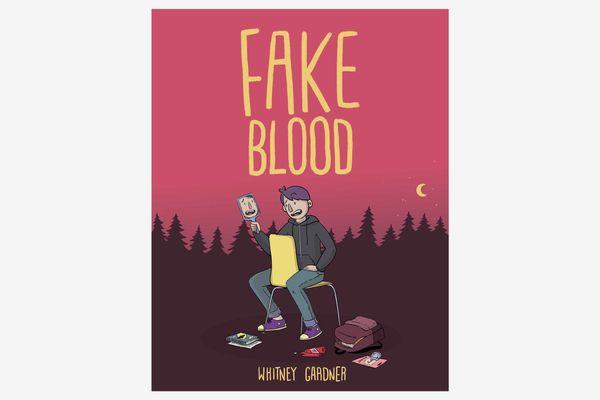Fake Blood, by Whitney Gardner