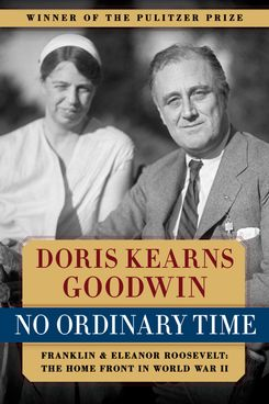 No Ordinary Time, by Doris Kearns Goodwin