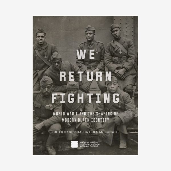 We Return Fighting by The Smithsonian National Museum of African American History and Culture